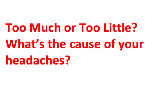 Too Much or Too Little