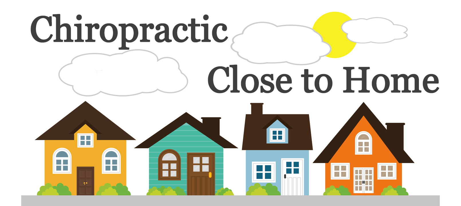 Chiropractic Close to Home