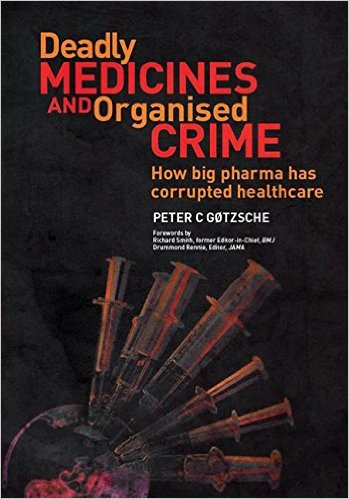 Prof Gotzsche book gives thousands of examples of medical deception and misconduct