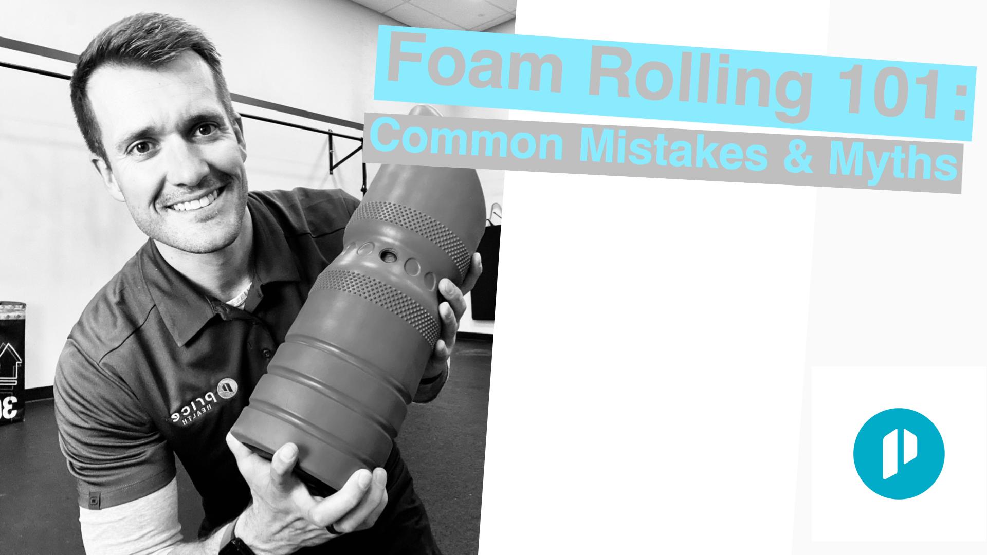 Foam roll 101