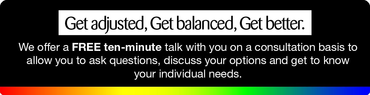 Get adjusted, get balanced, get better