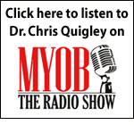 Click here to listen to Dr. Quigley on MYOB