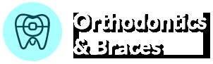 Orthodontics & Braces