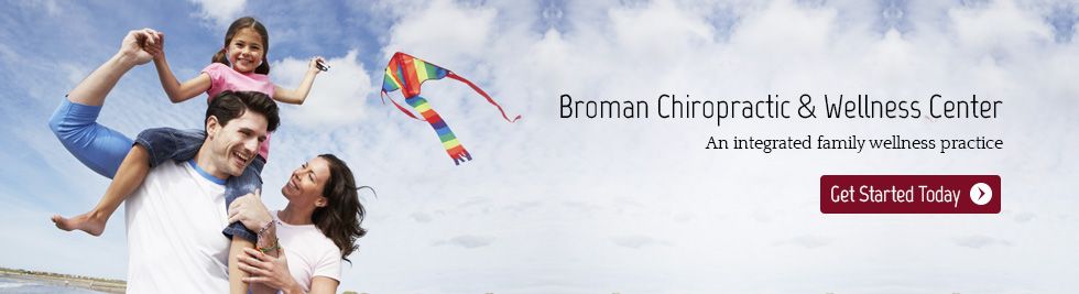 Welcome to Broman Chiropractic & Wellness Center