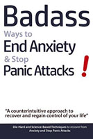 Badass Ways to End Anxiety & Stop Panic Attacks