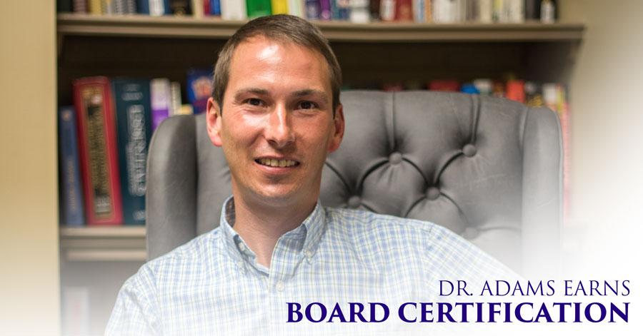 12-11-Dr.-Adams-Earns-Board-Certification