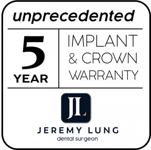 5 Year warranty for Crowns and Implants Jeremy Lung (Dentist)