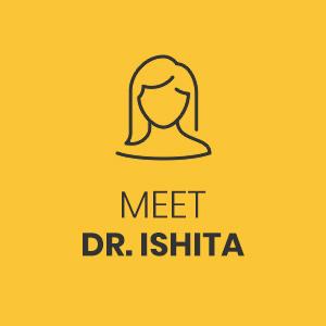 Meet Dr Ishita