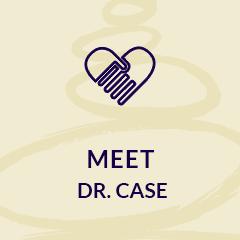 Meet Dr. Case