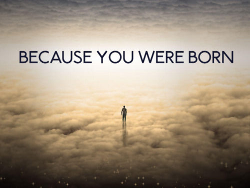 Because You Were Born Header Image
