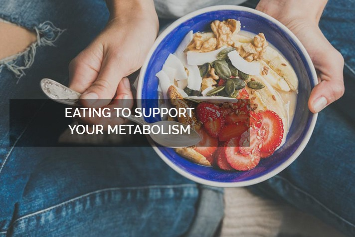 Eating to support your metabolism