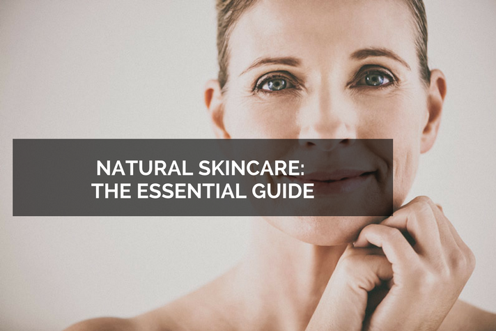 Natural Skincare the Essential Guide