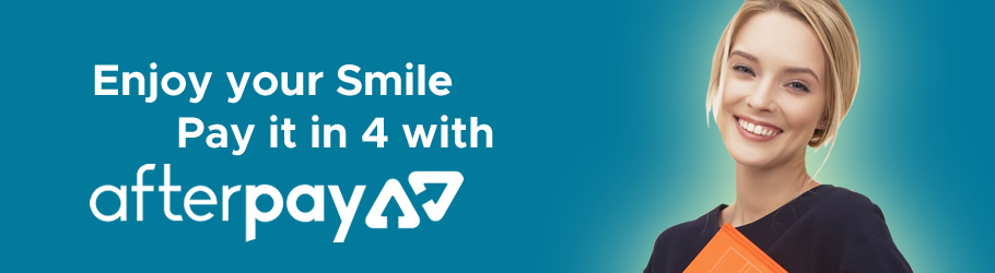 Enjoy your smile! Pay it in 4 with AfterPay.