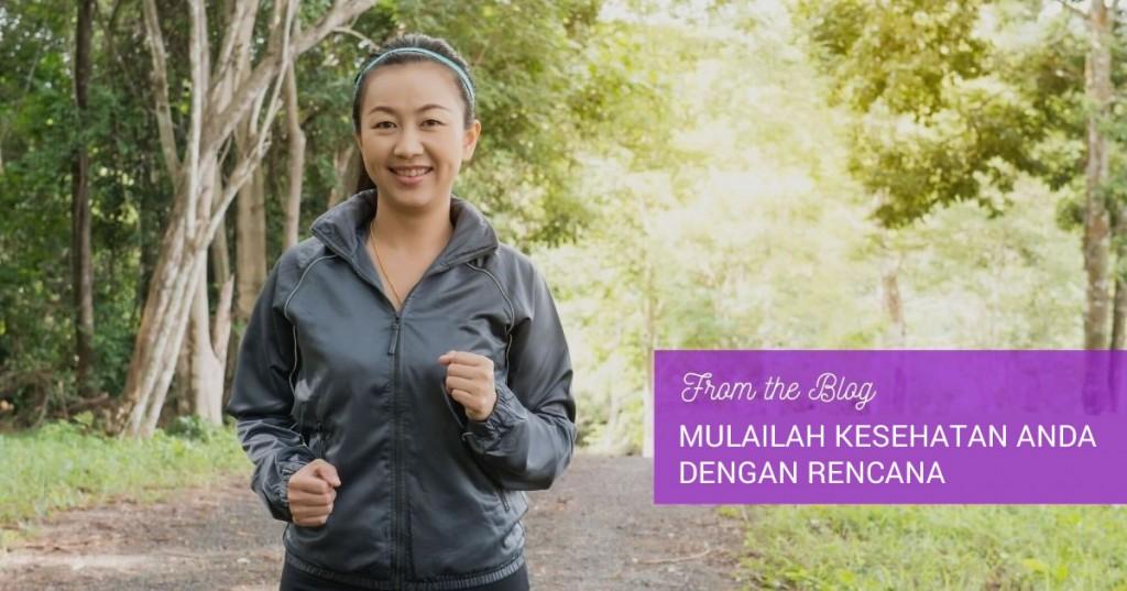 Mulailah Kesehatan Anda Dengan Rencana