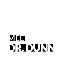 Meet Dr. Dunn