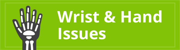 Wrist and Hand issues
