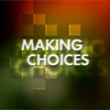 Making Choices Video