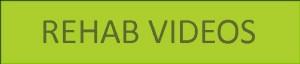 Rehab Videos link