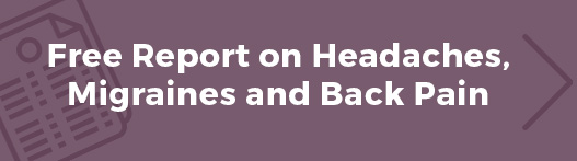 Free Report on Headaches, Migraines and Back Pain