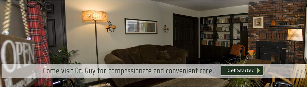 Come visit Dr. Guy for compassionate and convenient care.