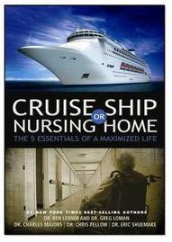 Cruise Ship or Nursing Home