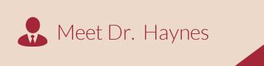 Meet Dr. Haynes