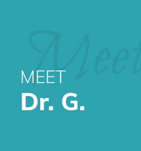 Meet Dr. G.