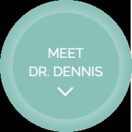 Meet Dr. Dennis