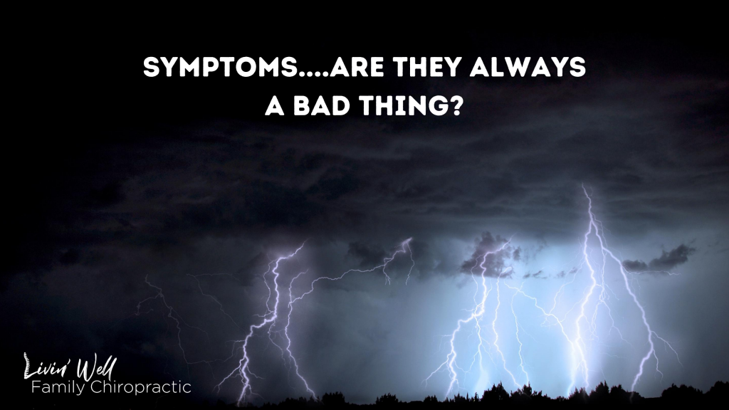 Symptoms....Are they always a bad thing_