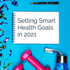 Setting Smart Health Goals in 2021