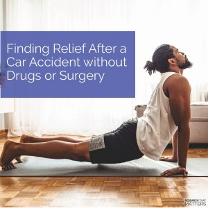 Week 4a - Finding Relief After a Car Accident Without Drugs or Surgery