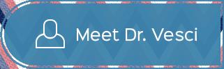 Meet Dr. Vesci