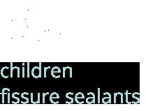 children fissure sealants