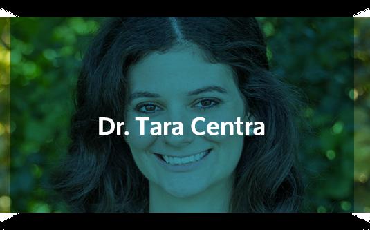 Dr. Tara Centra