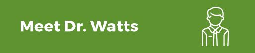 Meet Dr. Watts