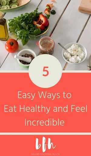 5-ways-eat-healthy-feel-amazing