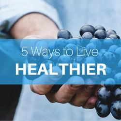 5 Ways to Live Healthier Thumbnail Image